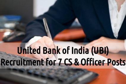 UBI Recruitment for 7 CS & Officer Posts