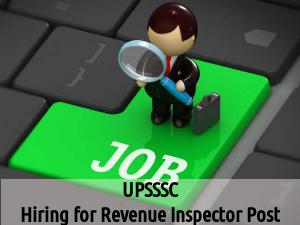 UPSSSC is Hiring for 465 Revenue Inspector Post