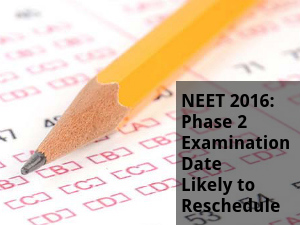 NEET: Phase 2 Exam Date Likely to be Rescheduled