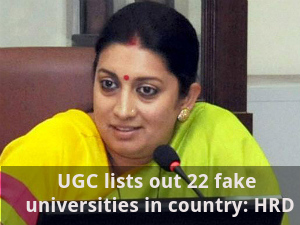 UGC lists out 22 fake universities in country: HRD