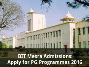 BIT Mesra Admissions: Apply for PG Programmes