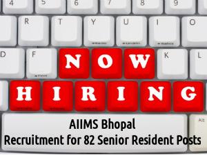 AIIMS Bhopal Hiring for 82 Senior Resident Posts