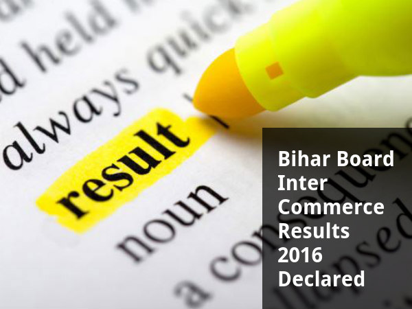 Bihar Board Inter Commerce Result 2016 Declared