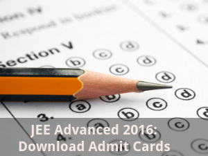 JEE Advanced 2016: Download Admit Cards