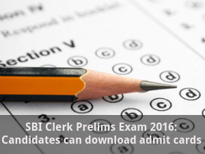 SBI Clerk Exam 2016: Admit Cards are Out