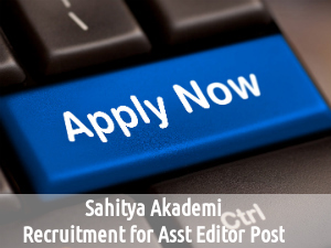 Sahitya Akademi Recruitment for Asst Editor Post