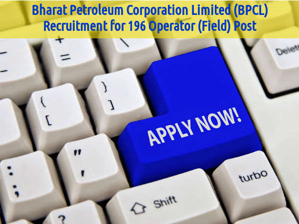 BPCL Recruiting 196 Operator (Field) Post