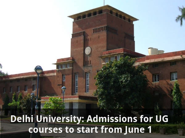 DU admissions for UG courses to begin from June 1