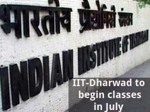 IIT-Dharwad to begin classes in July