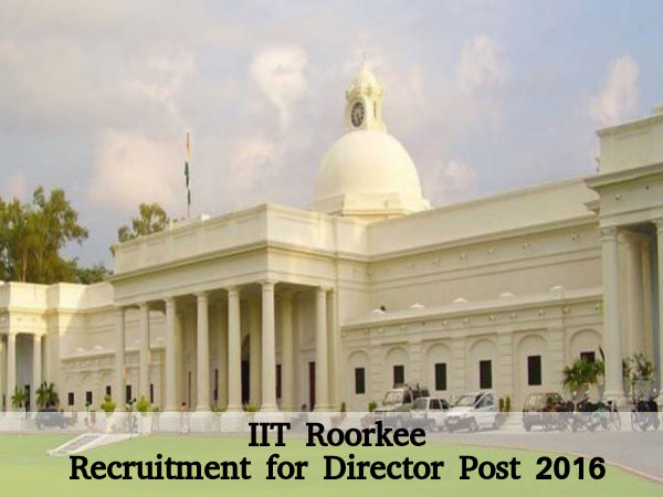 IIT Roorkee Recruits Director Post