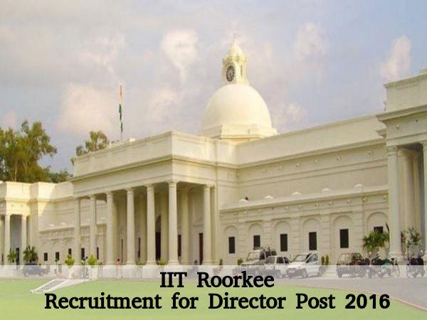 IIT Roorkee Recruits Director Post