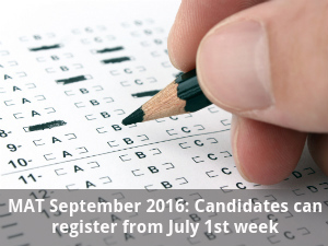 MAT September 2016: Register from July 1st week