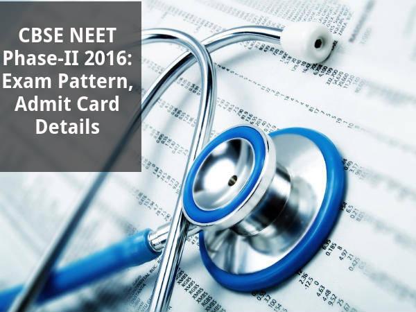 NEET 2016 Phase-II : Exam Pattern, Admit Card Details