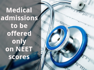Medical admissions to be offered on NEET scores