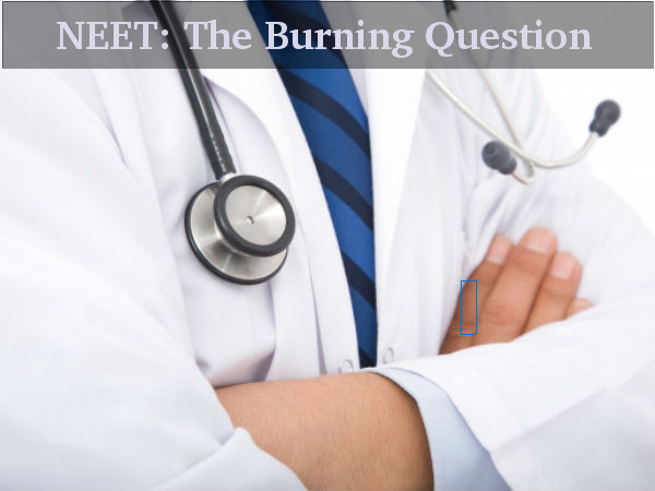 NEET - The Burning Question