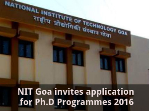NIT Goa invites application for Ph.D Programmes