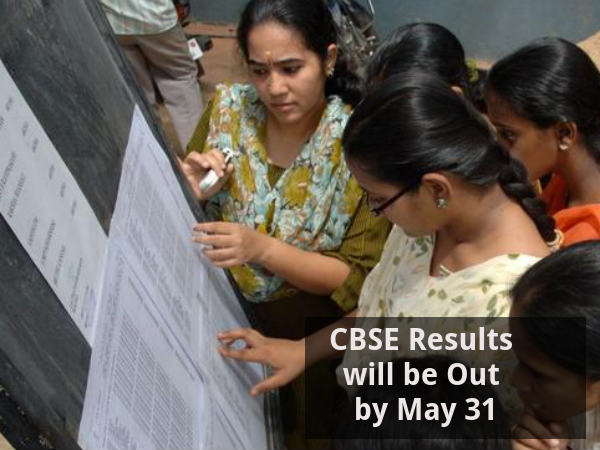 CBSE Results will be Out by May 31