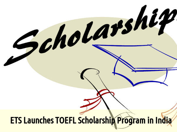 ETS Launches TOEFL Scholarship Program in India