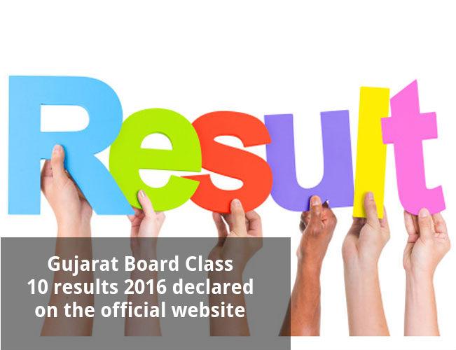 Gujarat Board Class 10 results 2016 declared