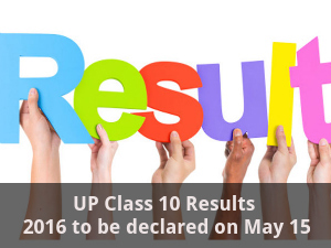 UP Class 10 Results 2016 to be declared on May 15