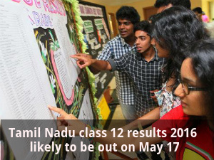 Tamil Nadu HSC results 2016 to be out on May 17