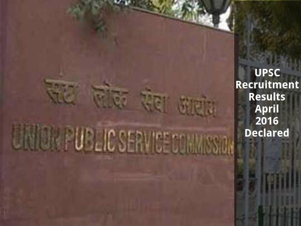 UPSC Recruitment Results April 2016 Declared