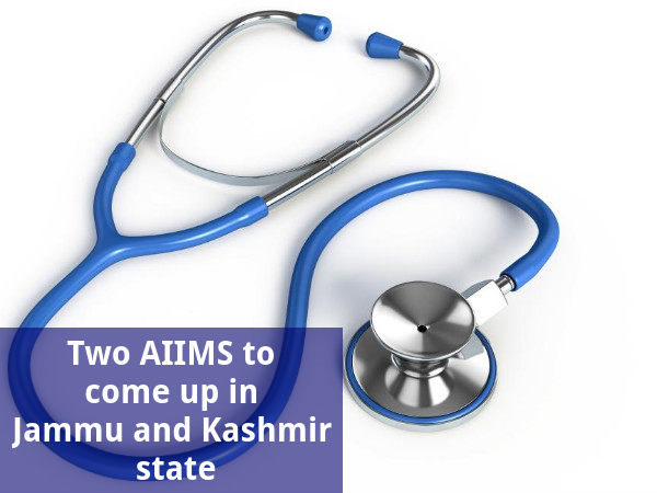 Two AIIMS to come up in J &K state
