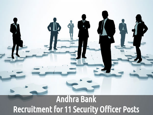 Andhra Bank Recruits 11 Security Officer Posts