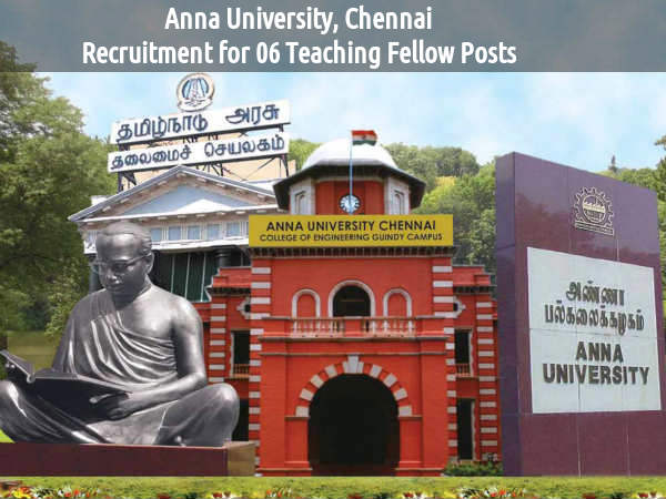 Anna University Recruits 6 Teaching Fellow Posts