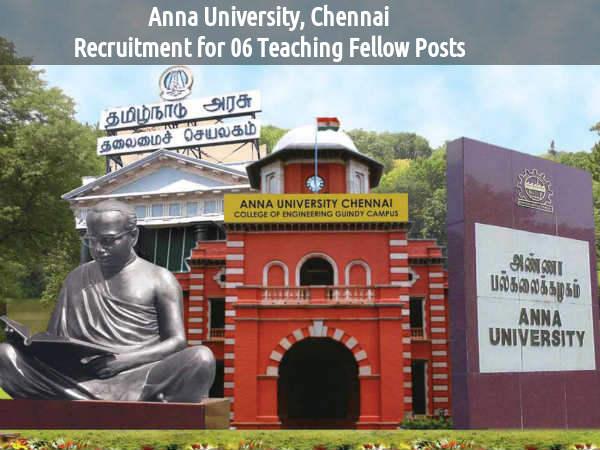 Anna University Recruits 6 Teaching Fellow Posts