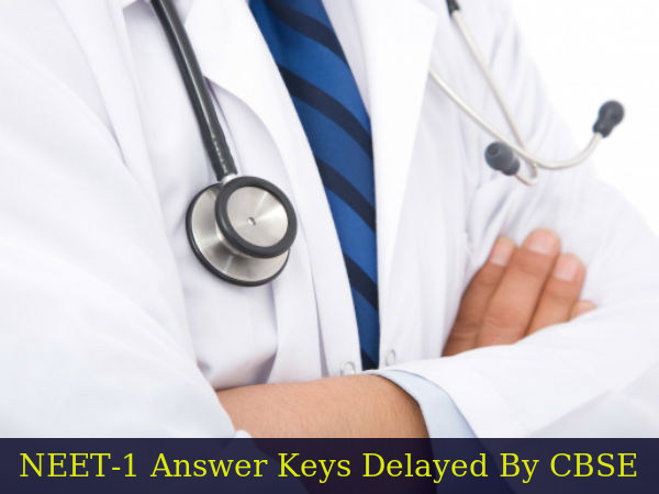 Delay in NEET-1 Answer Keys