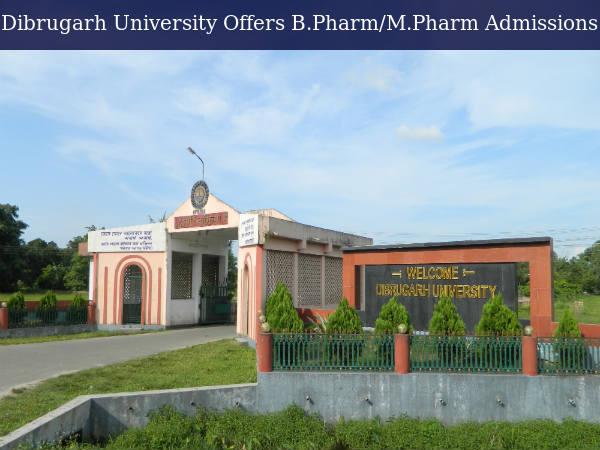 Dibrugarh Univ Offers B.Pharm/M.Pharm Admissions