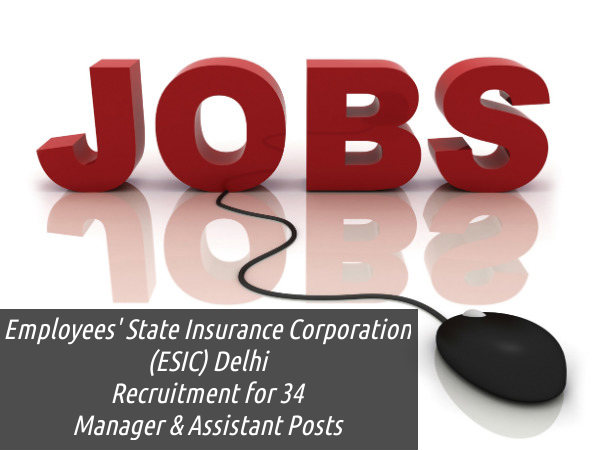 ESIC Delhi Recruits 34 Posts 2016