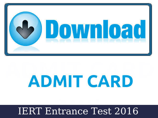 IERT Entrance Test 2016: Admit Cards