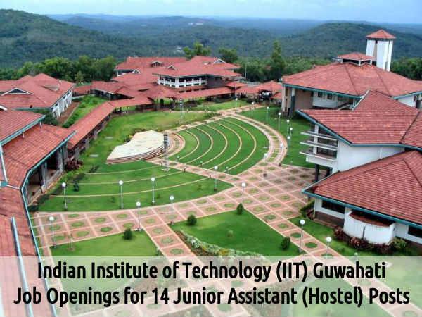 IIT Guwahati Recruits 14 Jr Assistant Posts