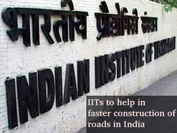 IITs to play a significant role in road construction projects of India