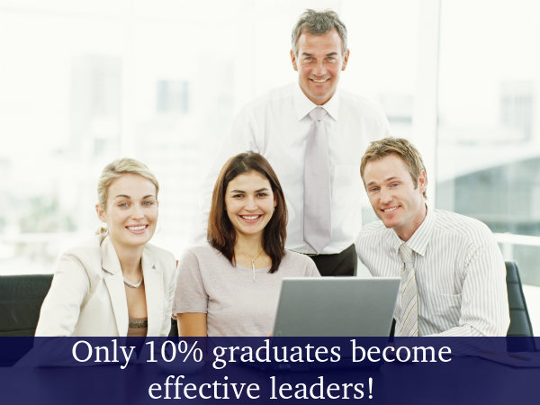 Only 10% graduates become effective leaders
