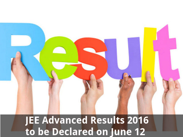 JEE Advanced Results 2016 will be out on June 12