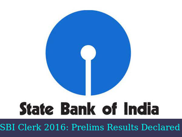 SBI Clerk 2016: Preliminary Exam Results Declared