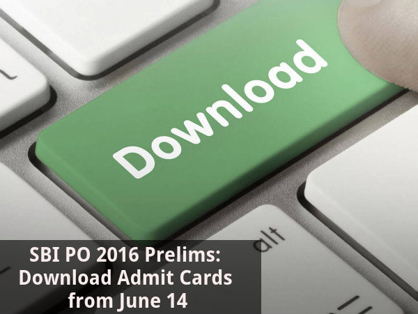 SBI PO Prelims: Download Admit Cards from June 14