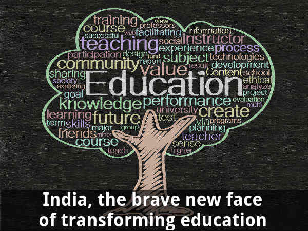 India, the brave face of transforming education