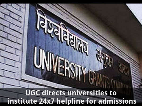 UGC to Univ: Set up 24x7 helpline for admissions