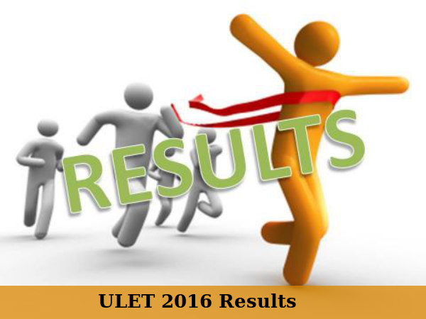 ULET 2016 Results Declared, Check Here