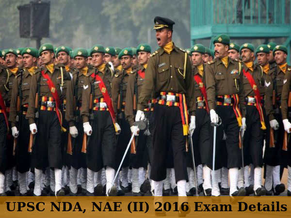 UPSC NDA, NAE (II) 2016: Complete Exam Details