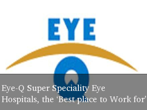 Eye-Q Hospital, the 'Best Company to work'