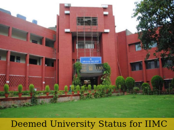 IIMC To Get Deemed University Status