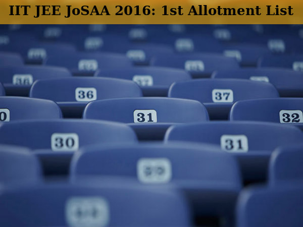 JEE JoSAA 2016: 1st Allotment List Released