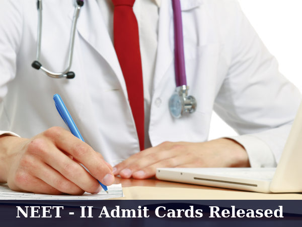 NEET-II Admit Cards Available For Download
