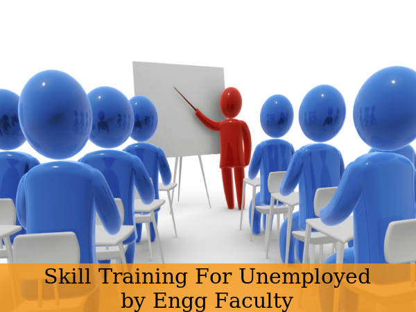 Skill Training For Unemployed by Engg Faculty