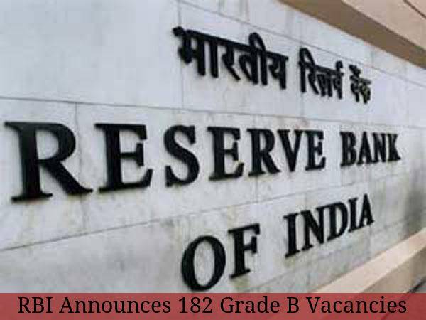 RBI Notifies 182 Grade B Vacancies, Apply Now!